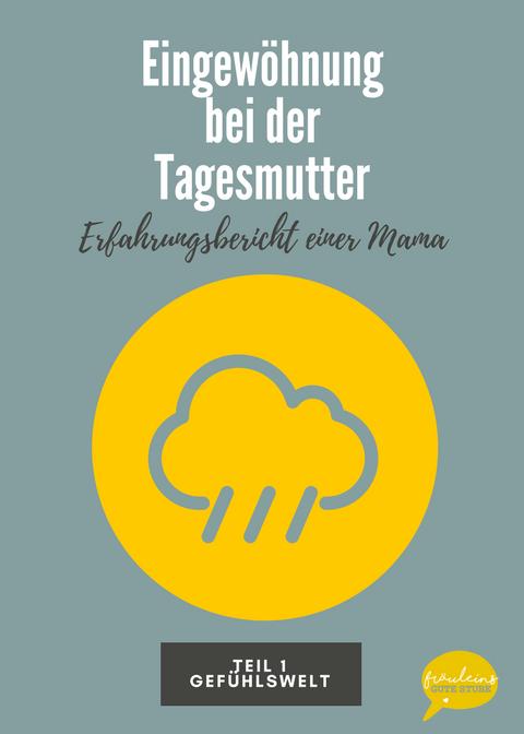 In dem Beitrag geht es um meine Gefühle bei der Eingewöhnung bei der Tagesmutter. Eine Regenwolke steht sinnbildlich für meine Gefühle. Ich fühle mich schlecht. Es ist der erste Teil des Erfahrungsberichtes.